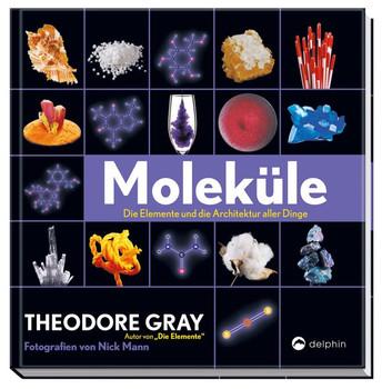 Moleküle. Die Elemente und die Architektur aller Dinge - Theodore Gray  [Gebundene Ausgabe]