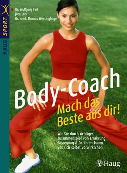 Body-Coach: Mach das Beste aus dir! - Wolfgang Feil