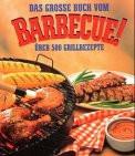 Das grosse Buch vom Barbecue. Über 500 Grill- Rezepte - Steven Raichlen