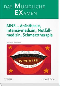 MEX Das Mündliche Examen. AINS - Anästhesie, Intensivmedizin, Notfallmedizin, Schmerztherapie - Lars Töpfer  [Taschenbuch]