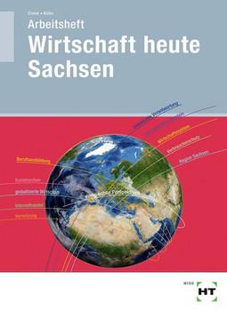 Arbeitsheft Wirtschaft heute Sachsen - Reiner Kühn  [Taschenbuch]