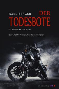 Der Todesbote. Der 4. Fall von Vollmers, Frerichs und Melchert. Oldenburg-Krimi - Axel Berger  [Taschenbuch]