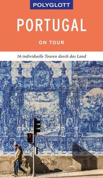 POLYGLOTT on tour Reiseführer Portugal. Individuelle Touren durch das Land - Susanne Lipps  [Taschenbuch]