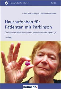 Hausaufgaben für Patienten mit Parkinson. Übungen und Hilfestellungen für Betroffene und Angehörige - Johanna Mairhofer  [Taschenbuch]