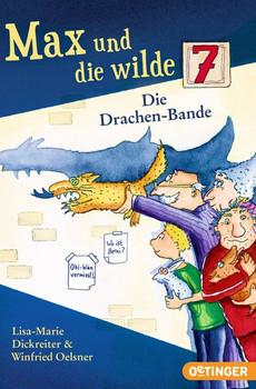 Max und die wilde 7. Die Drachen-Bande. Band 3 - Lisa-Marie Dickreiter  [Gebundene Ausgabe]