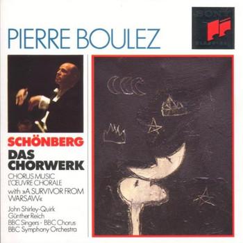 Pierre Boulez - Boulez-Edition: Schönberg (Das Chorwerk)