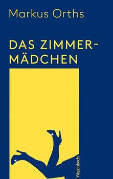 Zimmermädchen - Markus Orths  [Taschenbuch]