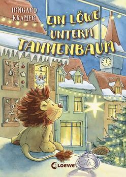 Ein Löwe unterm Tannenbaum - Irmgard Kramer  [Gebundene Ausgabe]