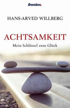 Achtsamkeit - mein Schlüssel zum Glück - Hans-Arved Willberg  [Gebundene Ausgabe]