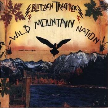 Blitzen Trapper - Wild Mountain Nation