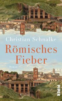Römisches Fieber. Roman - Christian Schnalke  [Gebundene Ausgabe]