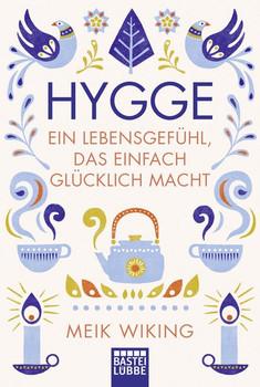 Hygge - ein Lebensgefühl, das einfach glücklich macht - Meik Wiking  [Taschenbuch]