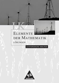 Elemente der Mathematik SII / Elemente der Mathematik SII - Leistungskurse allgemeine Ausgabe 2001. Leistungskurse allgemeine Ausgabe 2001 / Lösungen Analysis LK [Taschenbuch]