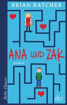 Ana und Zak - Brian Katcher [Taschenbuch]