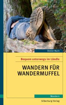 Wandern für Wandermuffel: Bequem unterwegs im Ländle. Wandern - Buck, Dieter