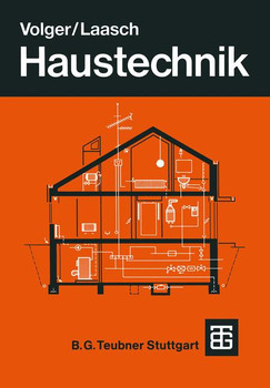 Haustechnik: Grundlagen Planung Ausführung - Volger, K.