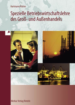 Spezielle Betriebswirtschaftslehre des Großhandels und Außenhandels (mit Schriftverkehr), Lehrbuch - Gernot B. Hartmann