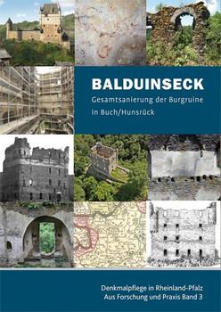 Balduinseck. Gesamtsanierung der Burgruine in Buch/Hunsrück [Taschenbuch]