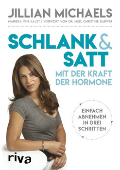 Schlank & satt mit der Kraft der Hormone. Einfach abnehmen in drei Schritten - Mariska van Aalst  [Taschenbuch]