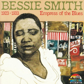 Bessie Smith - Empress of the Blues 1923-1933