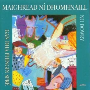 Maighread Ni Dhomhnaill - Gan Dha Phingin Spre [No Dowry