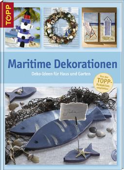 Maritime Dekorationen: Deko-Ideen für Haus und Garten - Unbekannt