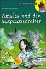 Amalia und die Gespensterreiter - Alexandra Fischer-Hunold