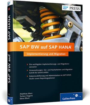 SAP BW auf SAP HANA: Implementierung und Migration (SAP PRESS) - Merz, Matthias