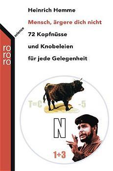 Mensch ärgere dich nicht: 72 Kopfnüsse und Knobeleien für jede Gelegenheit - Heinrich Hemme