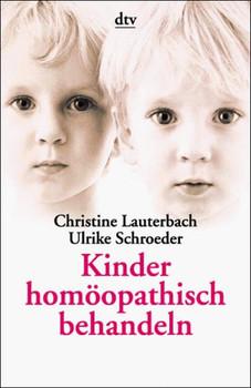 Kinder homöopathisch behandeln. - Christine Lauterbach