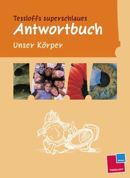 Tessloffs superschlaues Antwortbuch. Unser Körper - Rainer Köthe
