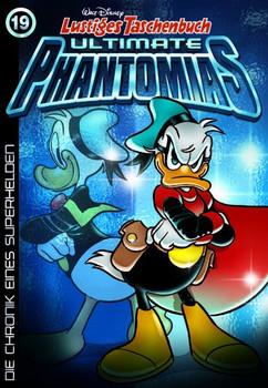 Lustiges Taschenbuch Ultimate Phantomias 19. Die Chronik eines Superhelden - Walt Disney  [Taschenbuch]