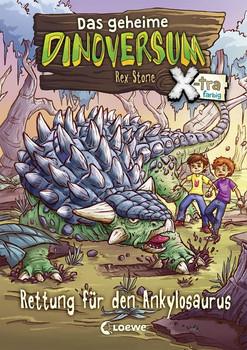 Das geheime Dinoversum Xtra - Rettung für den Ankylosaurus - Rex Stone  [Gebundene Ausgabe]