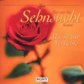 Various - Gala - Nur wer die Sehnsucht kennt (Musik für Verliebte)