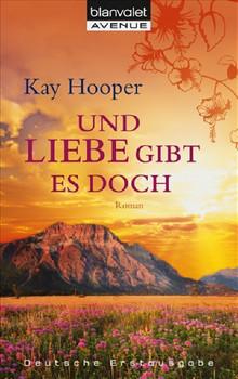 Und Liebe gibt es doch: Roman - Kay Hooper