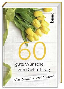 60 gute Wünsche zum Geburtstag. Viel Glück & viel Segen! [Gebundene Ausgabe]