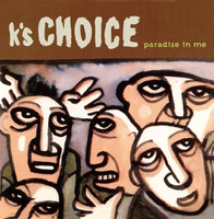 Ks Choice - Paradise In Me