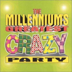 Millennium S Greatest Crazy Pa - Millennium S Greatest Crazy Pa