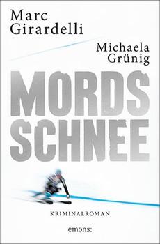 Mordsschnee - Marc Girardelli  [Taschenbuch]