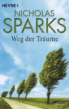 Weg der Träume: Roman - Nicholas Sparks