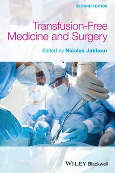 Transfusion Free Medicine and Surgery [Gebundene Ausgabe]