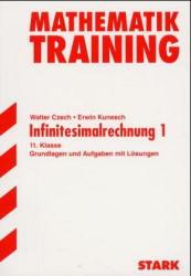 Training Mathematik Oberstufe: Abitur-Training  Infinitesimalrechnung 1 (für G9): 11. Klasse. Grundlagen und Aufgaben mit Lösungen - Walter Czech