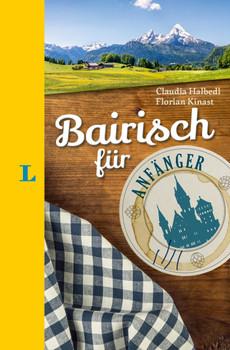Langenscheidt Bairisch für Anfänger - Der humorvolle Sprachführer für Bairisch-Fans - Florian Kinast  [Gebundene Ausgabe]