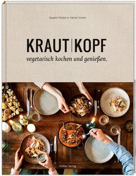 Krautkopf: Vegetarisch kochen und genießen - Schon, Yannic