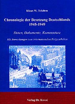 Chronologie der Besetzung Deutschlands 1945-1949. Daten, Dokumente, Kommentare. Mit Anmerkungen zum internationalen Zeitgeschehen - Klaus W Tofahrn  [Gebundene Ausgabe]