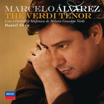 Marcelo Alvarez - The Verdi Tenor
