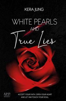 White Pearls and true Lies - Kera Jung  [Taschenbuch]