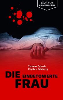 Die einbetonierte Frau - Thomas Schade [Taschenbuch]