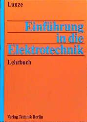 Einführung in die Elektrotechnik, Lehrbuch - Klaus Lunze
