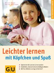 Leichter lernen mit Köpfchen und Spaß . GU Ratgeber Kinder - Klaus Kolb